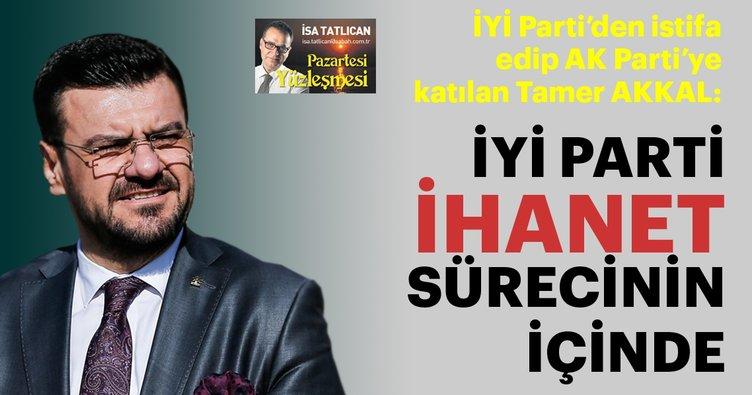 İyi Parti'den AK Parti'ye geçen Manisa milletvekili Tamer Akkal: 'Bir ihanet süreci içerisinde oldukları için istifa ettim'