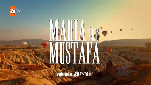 atv'nin yeni dizisi Maria ile Mustafa yakında başlıyor! Maria ve Mustafa dizisi konusu nedir, oyuncuları kimler?  | Video