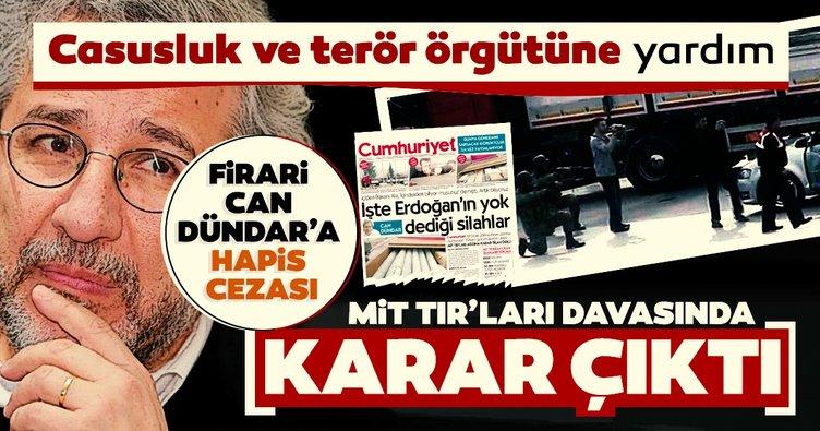 Son dakika: Can Dündar'a MİT TIR'ları davasında 25 yıl 30 ay hapis cezası