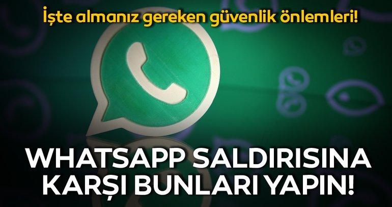WhatsApp saldırısı sonrası ne gibi güvenlik önlemleri almak gerekiyor?