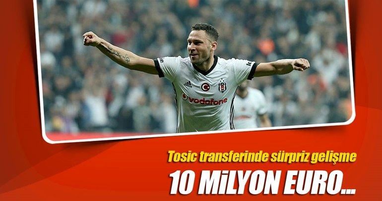 Tosic'e Fransa'dan talip var! 10 milyon euro...
