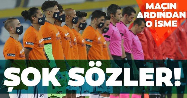 Fenerbahçe Beşiktaş derbisinin ardından o isme şok sözler!
