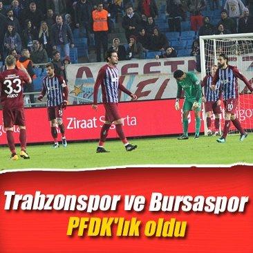 Trabzonspor ve Bursaspor PFDK'lık oldu