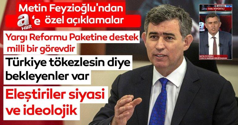 TBB Başkanı Metin Feyzioğlu'ndan AHaber'e özel açıklamalar