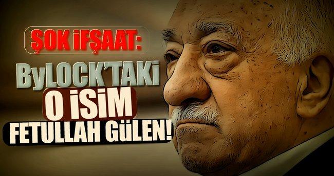 Gizli tanıktan şok ifşaat: ByLock'taki o isim Fetullah Gülen!