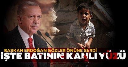 Başkan Erdogan Batı'nın kanlı yüzünü ortaya serdi