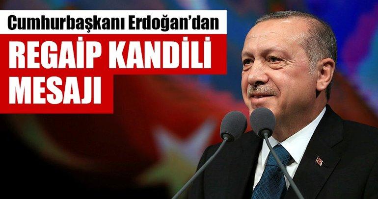 Cumhurbaşkanı Erdoğan'ın Regaip Kandili mesajı