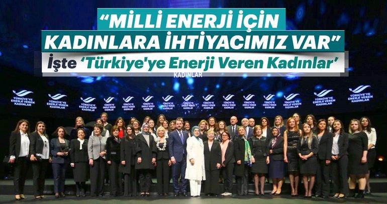 Bakan Albayrak: Milli enerji için kadınlarımıza ihtiyaç var