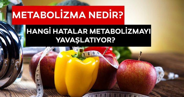 Metabolizma nedir? Diyette yapılan hangi hatalar metabolizmayı yavaşlatıyor? İşte detaylar...