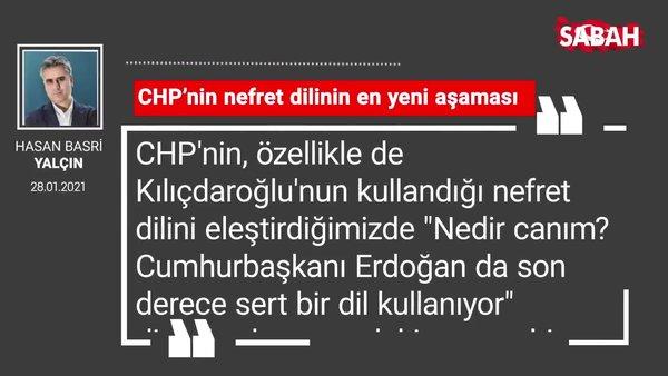Hasan Basri Yalçın | CHP'nin nefret dilinin en yeni aşaması
