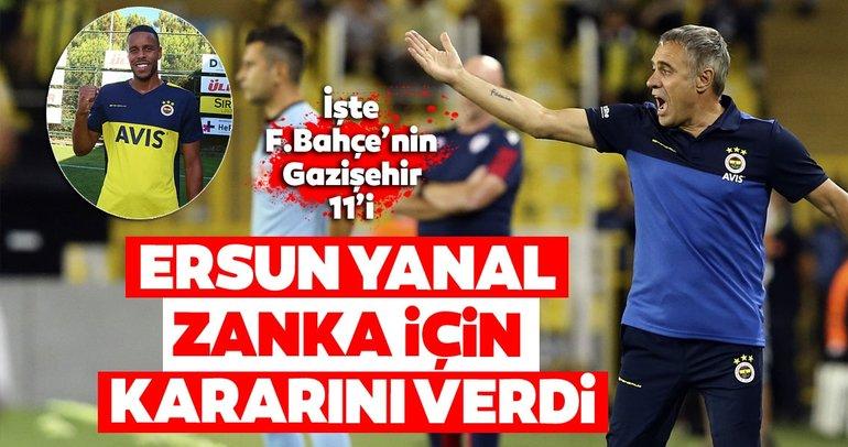 İşte Fenerbahçe'nin Gazişehir maçı muhtemel 11'i