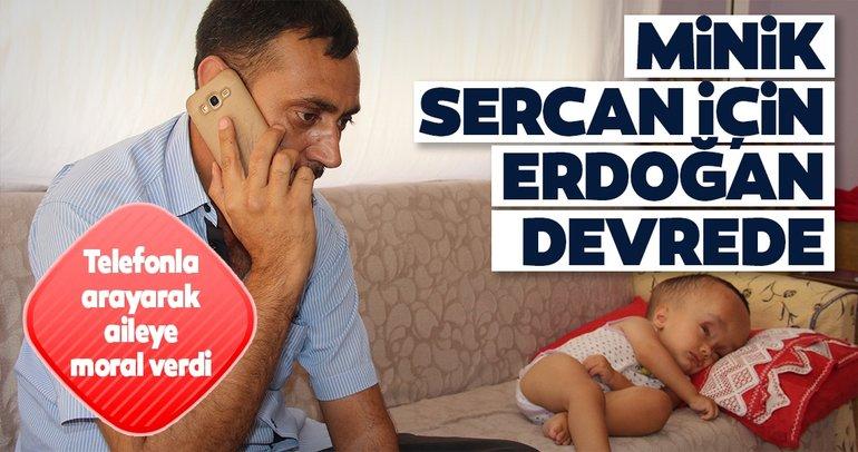 Minik Sercan için Erdoğan devrede