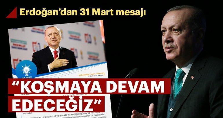 Son dakika: Başkan Erdoğan'dan 31 Mart mesajı