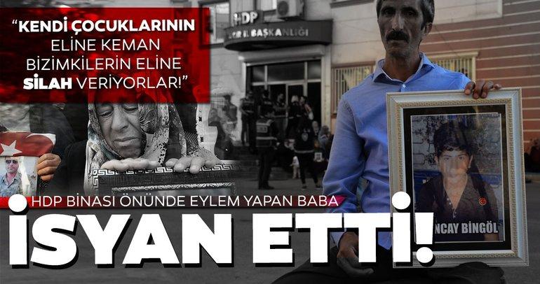 HDP önünde eylemdeki baba: Kendi çocuklarının eline keman, bizimkilerin eline silah veriyorlar
