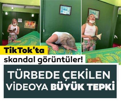 TikTok'ta skandal görüntüler! Türbede çekilen videoya büyük tepki