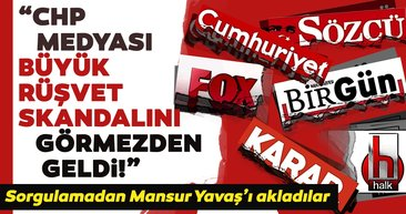 CHP medyası, rüşvet skandalında sınıfta kaldı