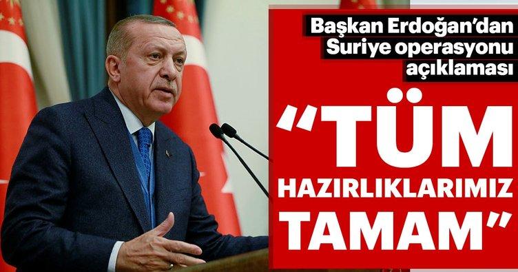 Başkan Erdoğan'dan Suriye operasyonu açıklaması