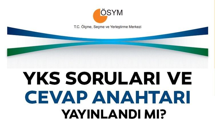 YKS 2019 soruları ve cevap anahtarı yayınlandı! ÖSYM ile TYT, AYT YKS sınav soruları ve cevapları açıklandı