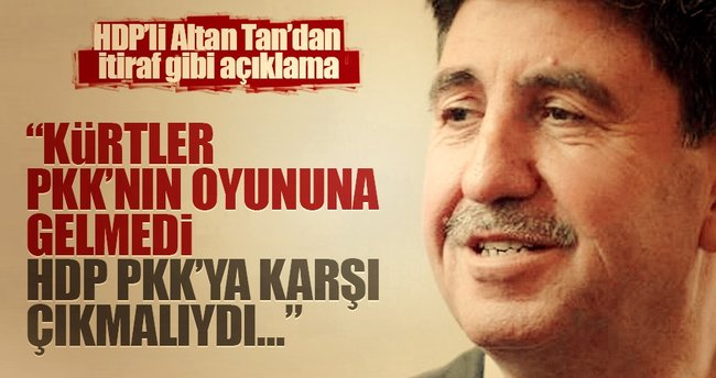 Altan Tan: Kürtler PKK'nın oyununa gelmedi