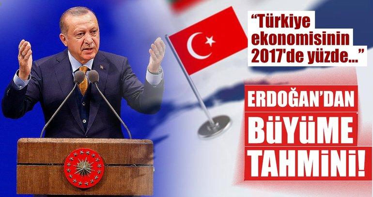 Son dakika: Erdoğan'dan flaş büyüme açıklaması