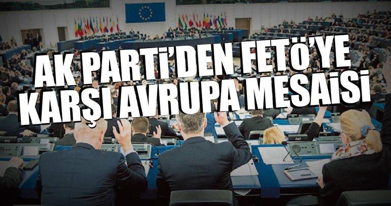 AK Parti'den FETÖ'ye karşı Avrupa mesaisi