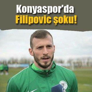 Konyaspor'da Filipovic şoku!
