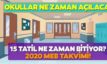 Okullar ne zaman, hangi gün açılacak? 15 tatil sömestr ne zaman bitiyor, kaç gün kaldı? 2020 MEB takvimi