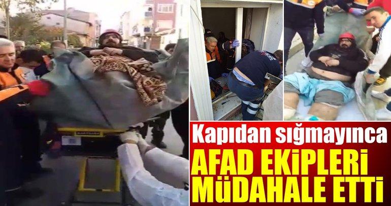 Kapıdan sığmayınca AFAD ekipleri müdahale etti