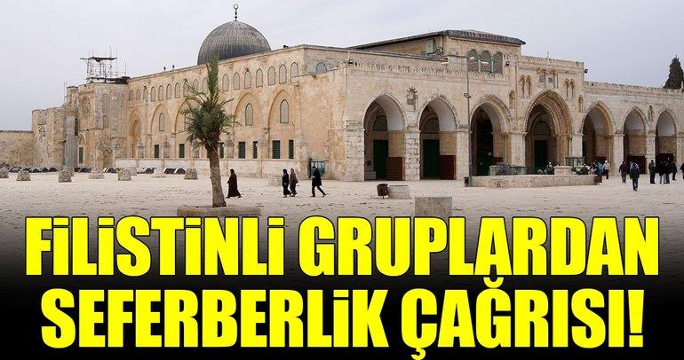Filistinli gruplardan seferberlik çağrısı!