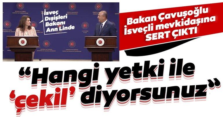 Son dakika! Bakan Çavuşoğlu İsveçli mevkidaşına sert çıktı! Hangi yetki ile...