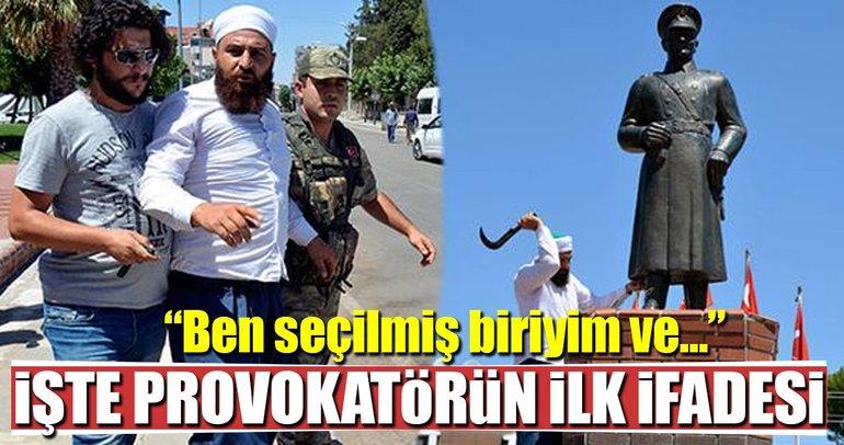 Atatürk heykeline saldıran provokasyoncunun ilk ifadesi belli oldu