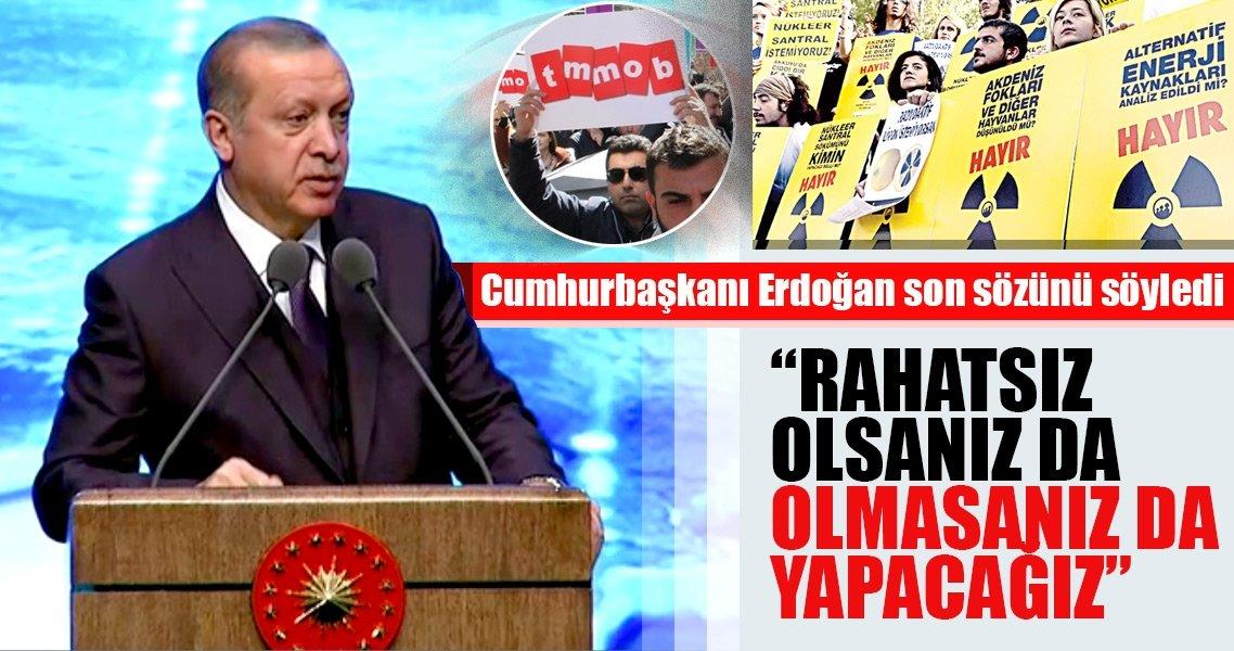 Cumhurbaşkanı Erdoğan: Rahatsız olsanız da olmasanız da yapacağız