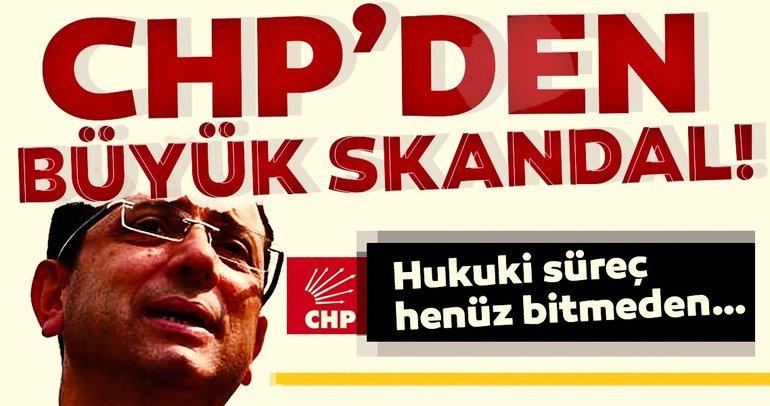 CHP'den Ekrem İmamoğlu provokasyonu! Hukuki süreç bitmeden...