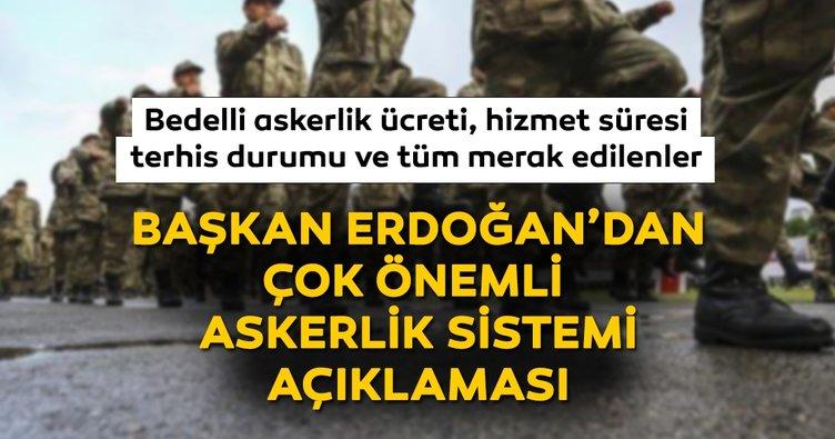 Başkan Erdoğan'dan son dakika yeni askerlik sistemi açıklaması geldi! Bedelli askerlik ne zaman yasalaşacak? İşte maddeler