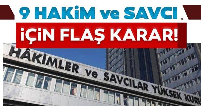 SON DAKİKA HABERİ: HSK'dan 9 Hakim ve Savcı'ya ihraç kararı