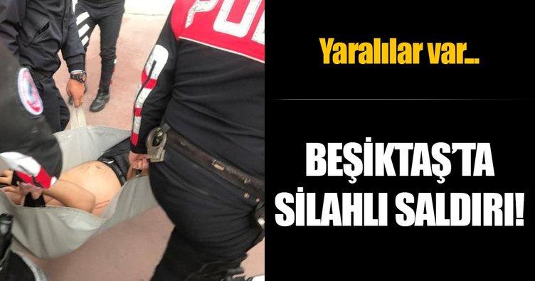 Beşiktaş'ta silahlı saldırı!