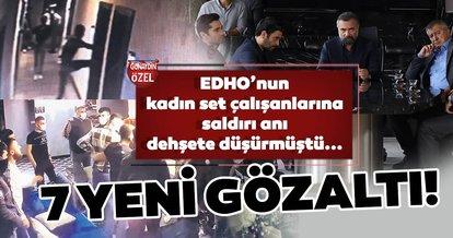 Son dakika haberi: Eşkıya Dünyaya Hükümdar Olmaz'ın set çalışanlarına yönelik saldırıda 7 yeni gözaltı!