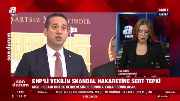 MSB'denCHP'li vekilin skandal sözlerine sert cevap: Bunun hesabı sorulacak | Video