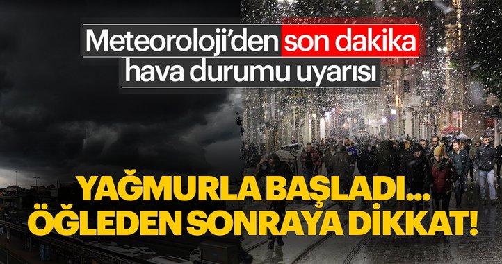 İstanbul'da önce yağmur başladı! Meteoroloji'den son dakika kar yağışı uyarısı - Hava bugün nasıl olacak?