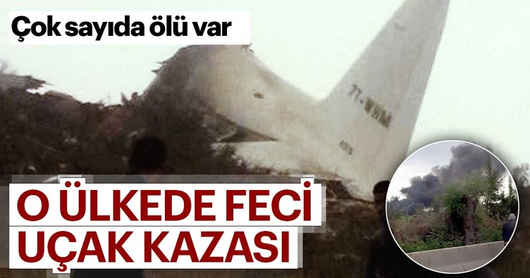 Son Dakika: Cezayir'de içinde 200 kişinin bulunduğu uçak düştü
