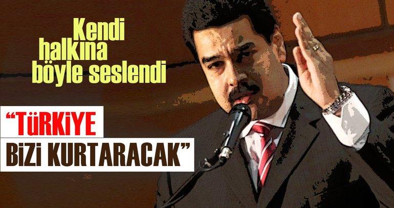 Venezuela Lideri Maduro: Türkiye bizi kurtaracak