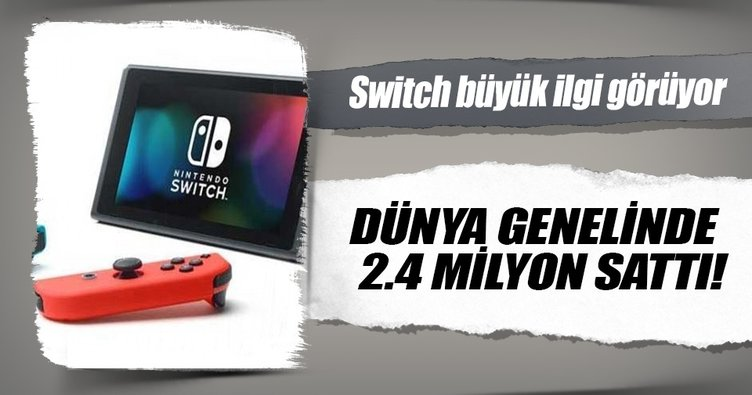 Nintendo'nun son konsolu Switch büyük ilgi görüyor!