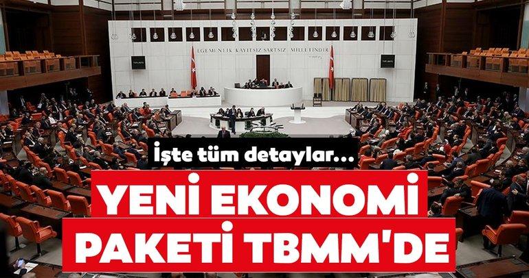 Son dakika haberi: Yeni ekonomi paketi TBMM'de! İşte tüm detaylar