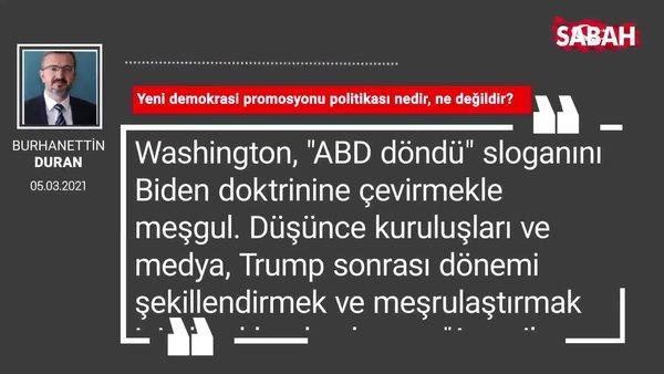 Burhanettin Duran | Yeni demokrasi promosyonu politikası nedir, ne değildir?