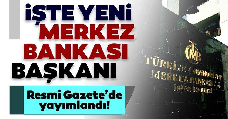 Son dakika: Merkez Bankası Başkanlığı'na Naci Ağbal atandı