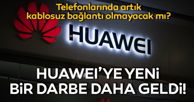 Huawei telefonlarda Wi-Fi kablosuz bağlantı olmayacak mı? Wi-Fi Birliği Huawei'yi geçici olarak kısıtladı!