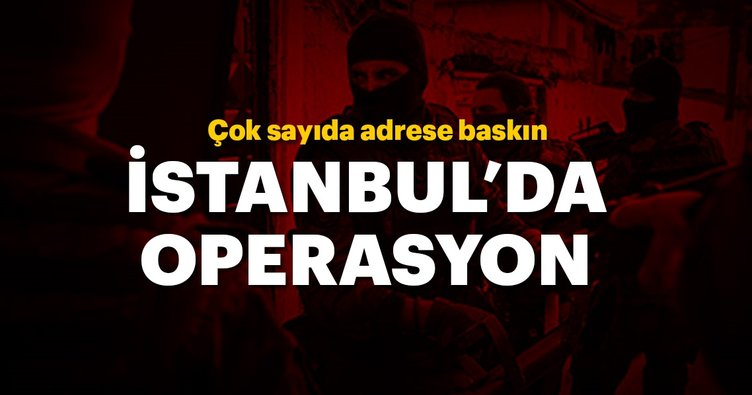 İstanbul Emniyeti'nden operasyon