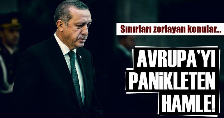 Erdoğan'dan Avrupa'yı tedirgin eden hamle!