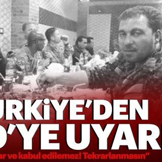 Türkiye, ABD'ye uyarı yapıldığını açıkladı