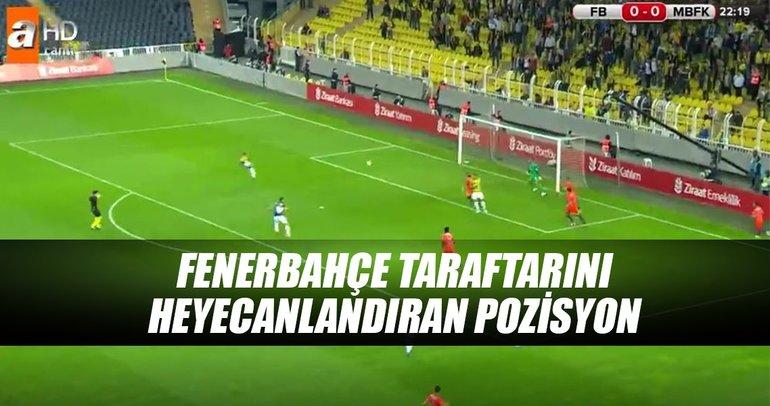 Fenerbahçe taraftarını heyecanlandıran pozisyon